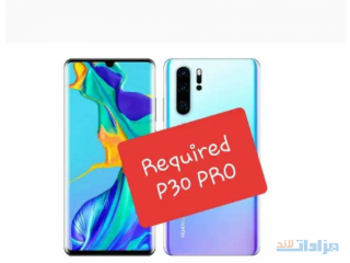 (Required Huawei p30 pro (wanted